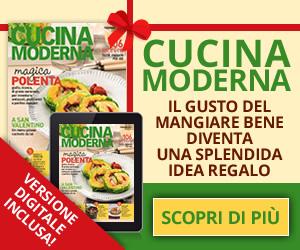 Regala un abbonamento a Cucina Moderna!